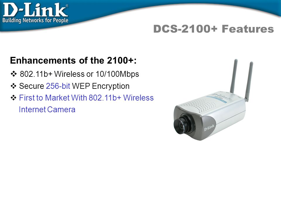 DCS-2100+ Features Enhancements of the 2100+: