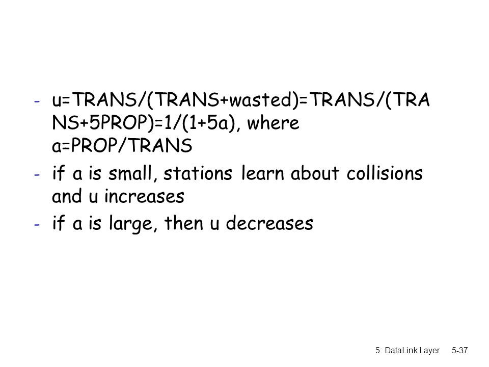 if a is small, stations learn about collisions and u increases