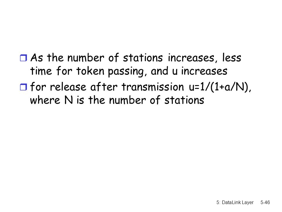 As the number of stations increases, less time for token passing, and u increases