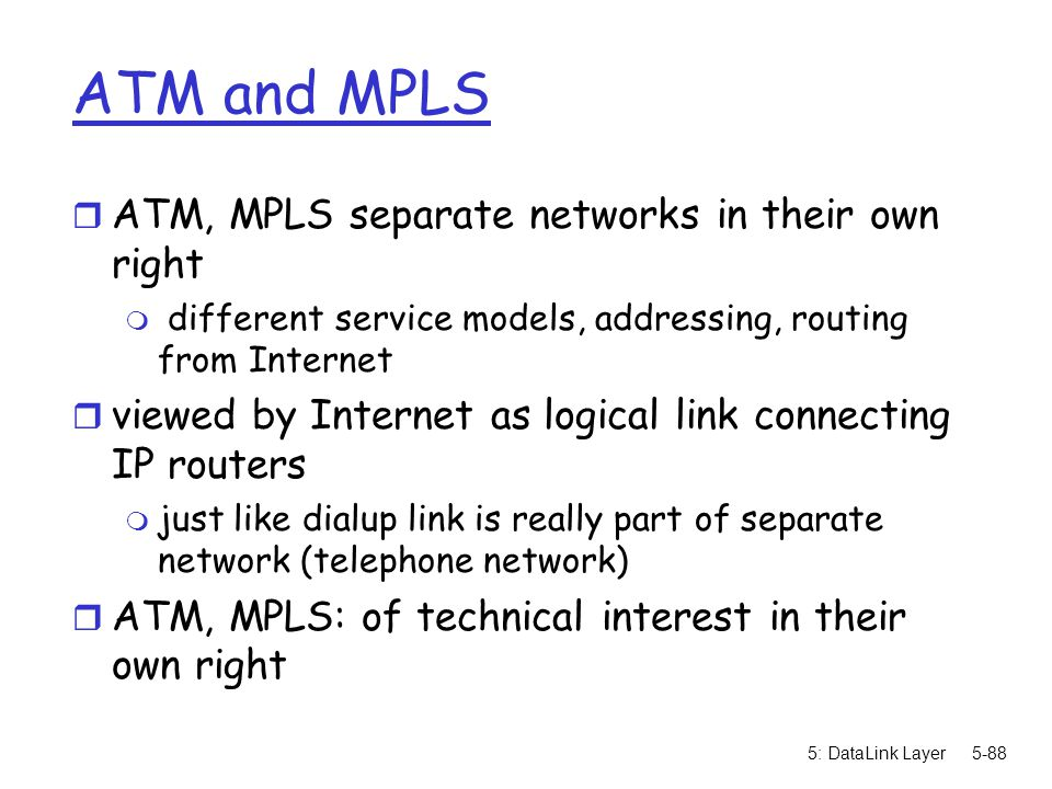 ATM and MPLS ATM, MPLS separate networks in their own right