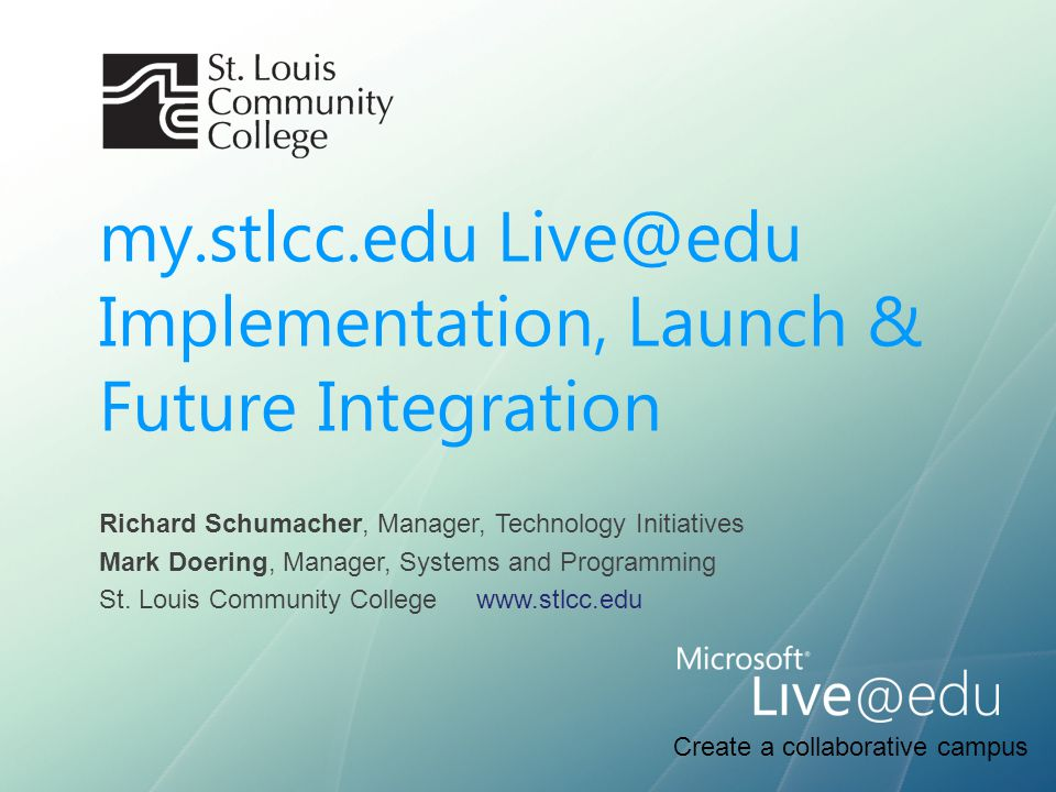 my.stlcc.edu Live@edu Implementation, Launch & Future Integration