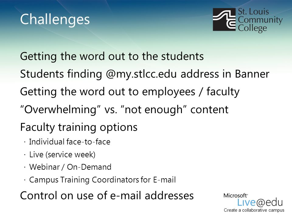 Challenges Getting the word out to the students