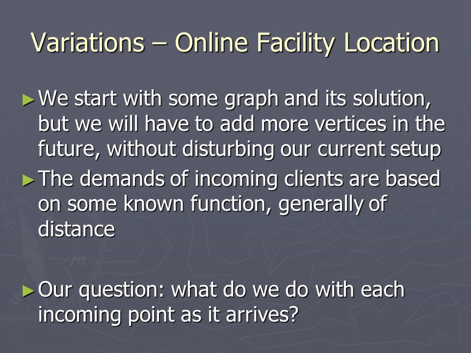 Variations – Online Facility Location
