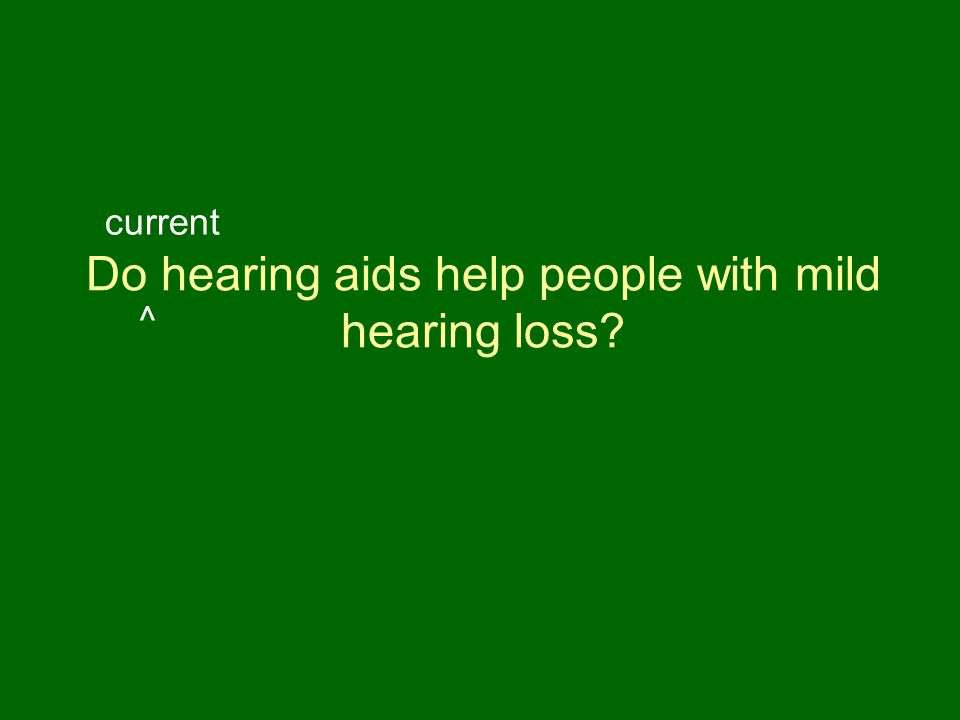 Do hearing aids help people with mild hearing loss