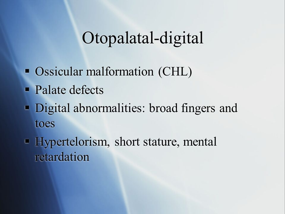 Otopalatal-digital Ossicular malformation (CHL) Palate defects