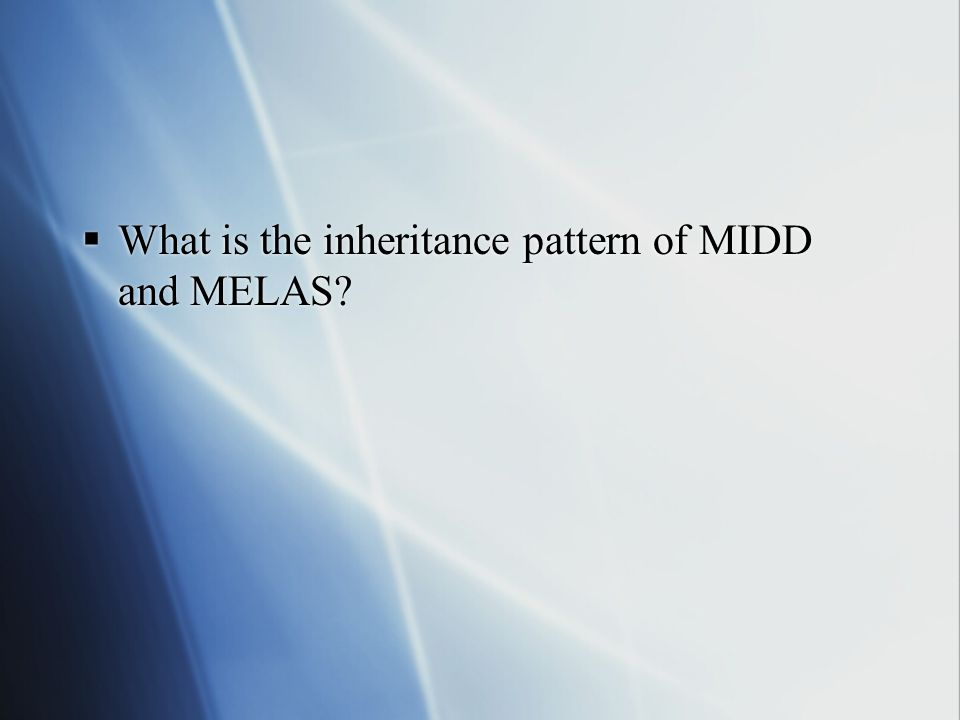 What is the inheritance pattern of MIDD and MELAS