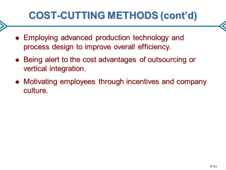 COST-CUTTING METHODS (cont'd)
