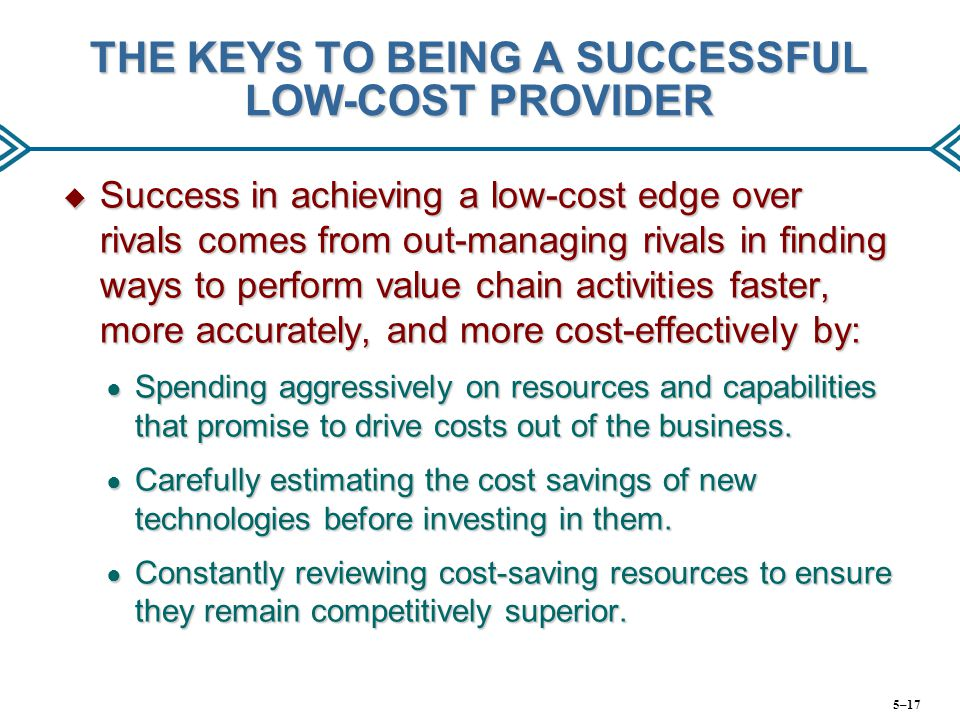 THE KEYS TO BEING A SUCCESSFUL LOW-COST PROVIDER