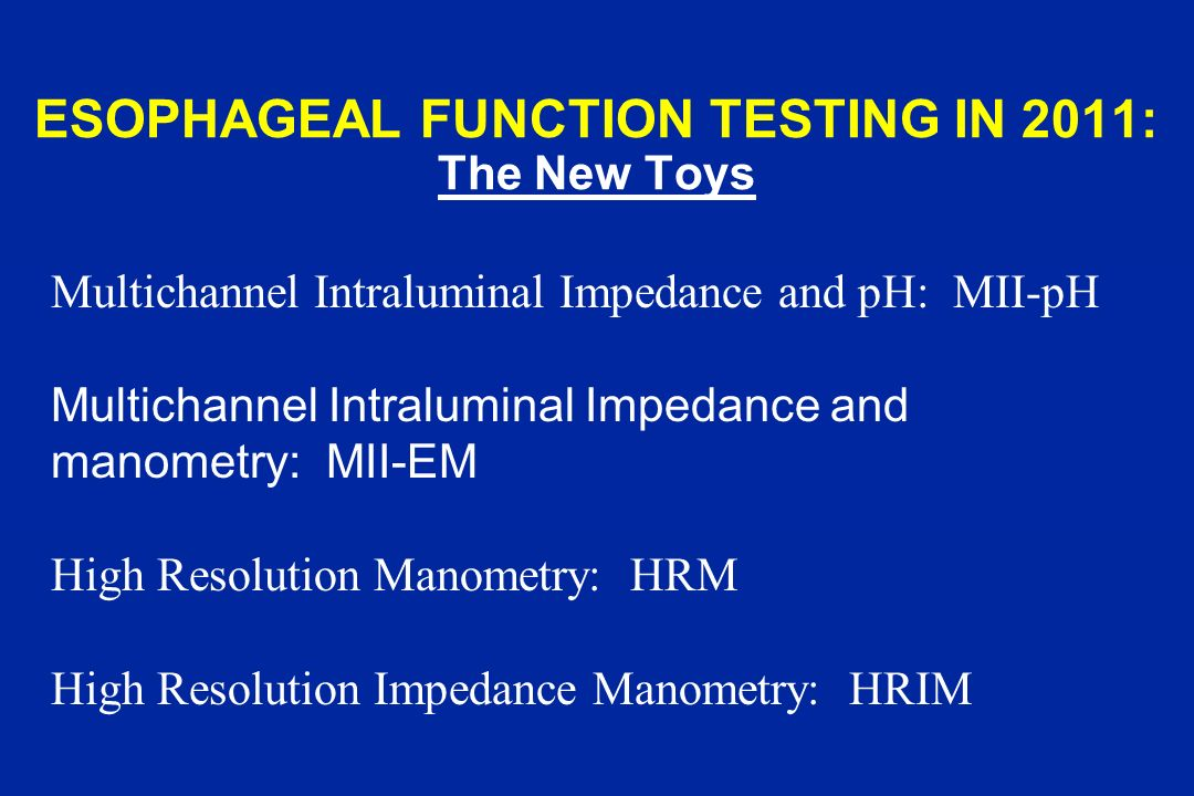 ESOPHAGEAL FUNCTION TESTING IN 2011: The New Toys