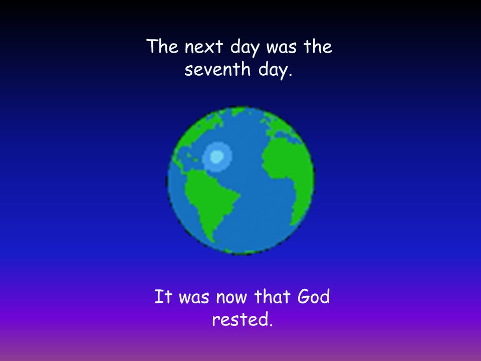 The next day was the seventh day.
