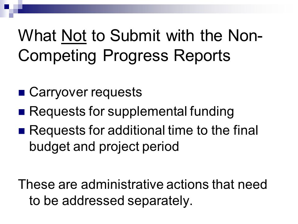 What Not to Submit with the Non-Competing Progress Reports