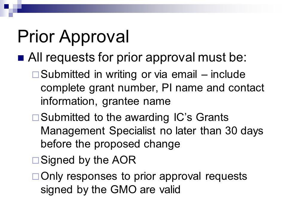 Prior Approval All requests for prior approval must be: