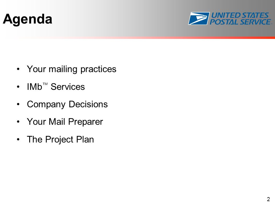 Agenda Your mailing practices IMb™ Services Company Decisions