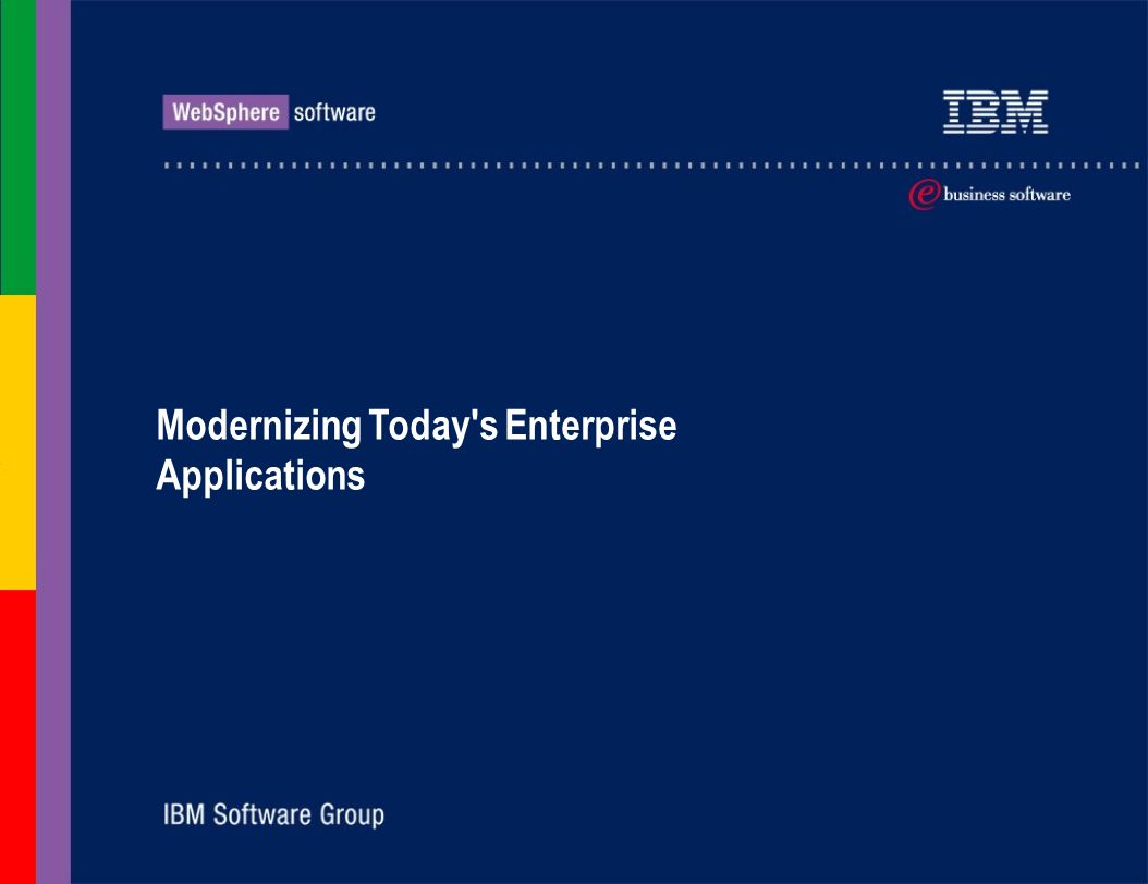 Modernizing Today s Enterprise Applications