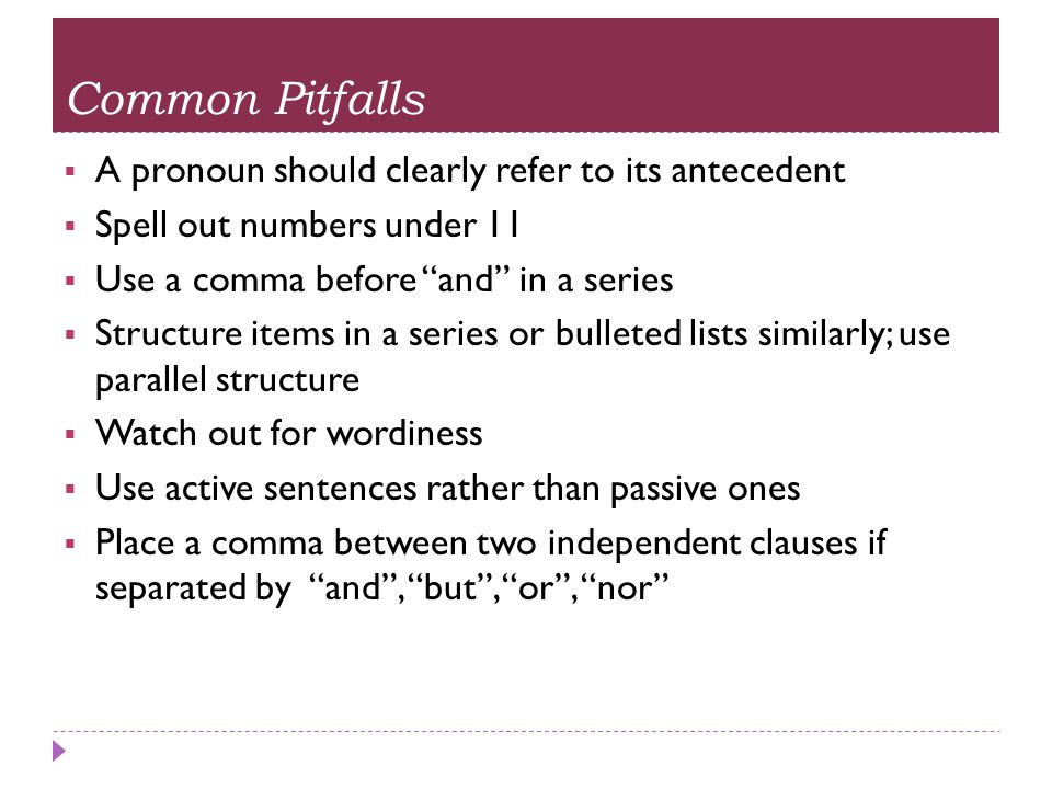 Common Pitfalls A pronoun should clearly refer to its antecedent