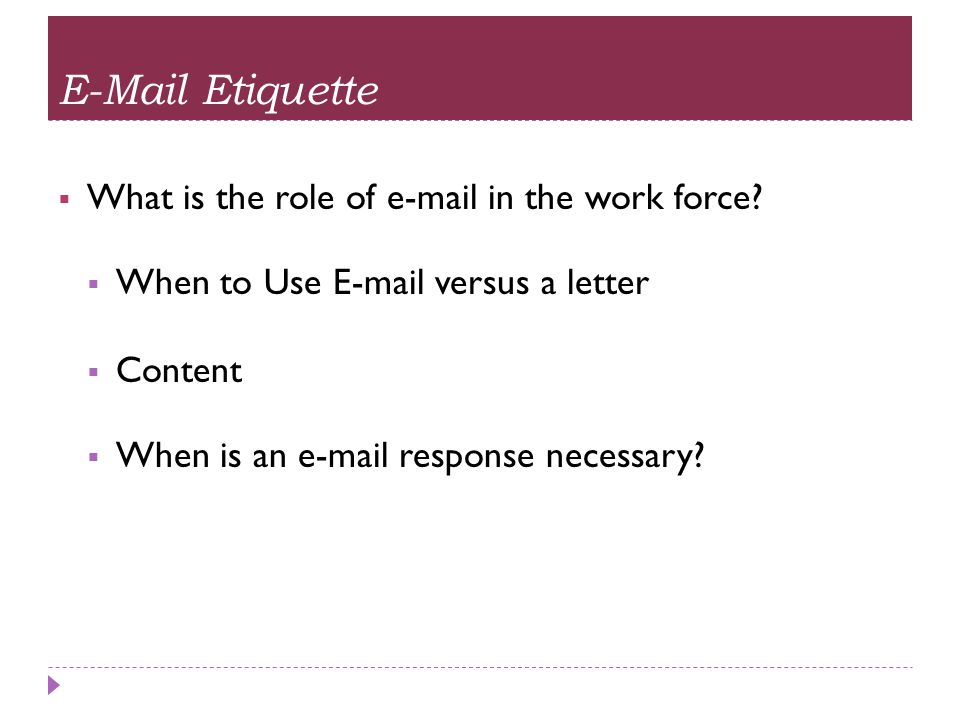 E-Mail Etiquette What is the role of e-mail in the work force