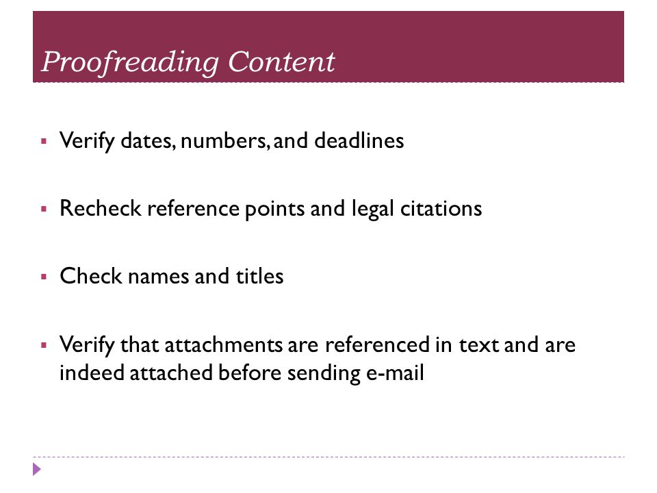 Proofreading Content Verify dates, numbers, and deadlines