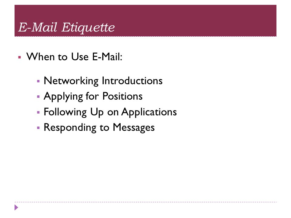 E-Mail Etiquette When to Use E-Mail: Networking Introductions