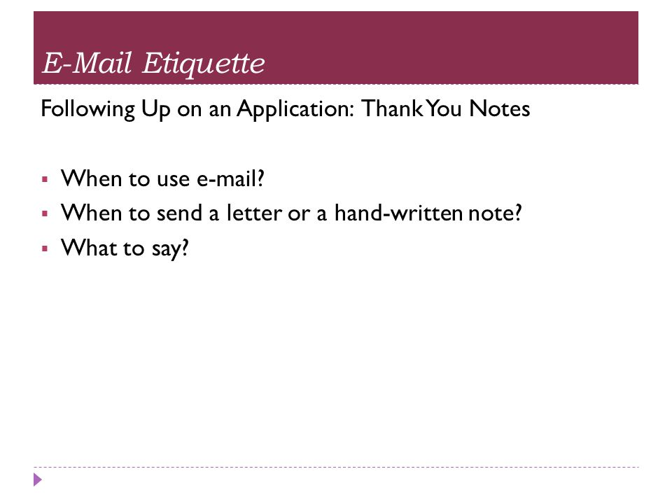 E-Mail Etiquette Following Up on an Application: Thank You Notes