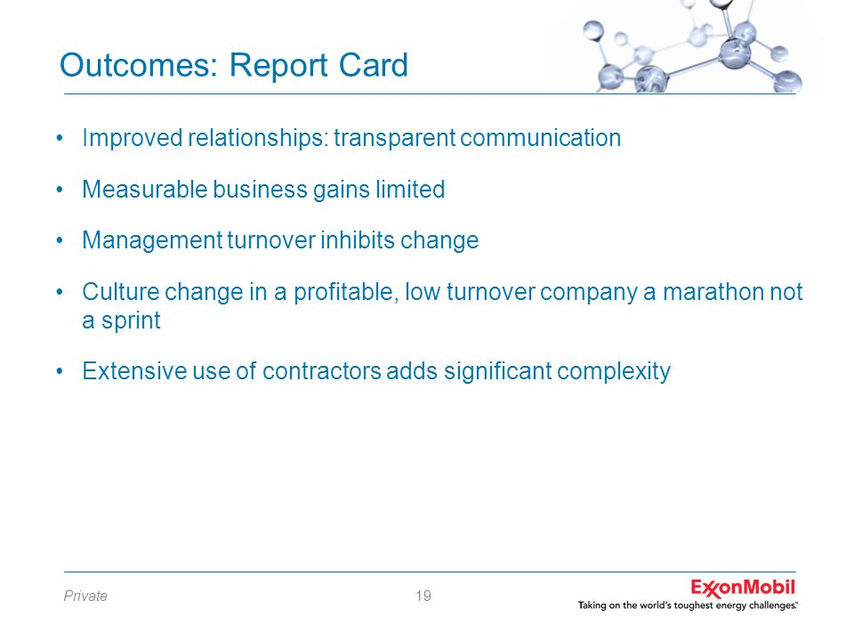 Outcomes: Report Card Improved relationships: transparent communication. Measurable business gains limited.