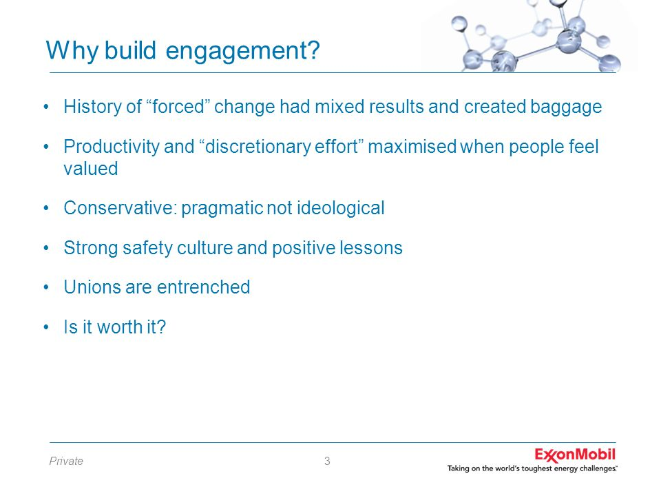 Why build engagement History of forced change had mixed results and created baggage.