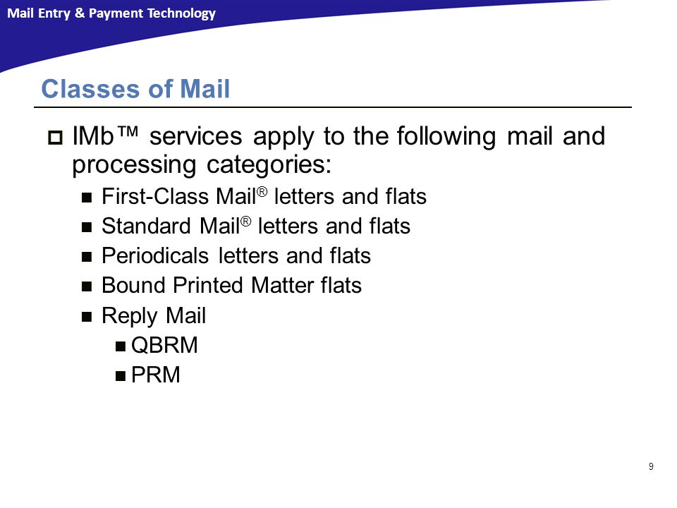 IMb™ services apply to the following mail and processing categories: