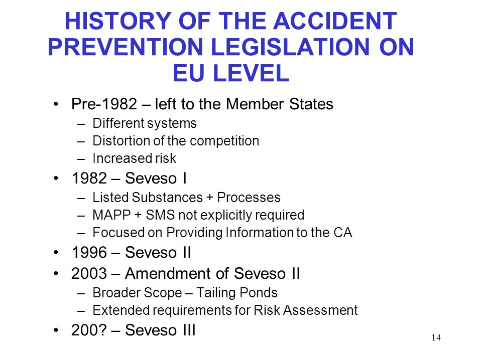 HISTORY OF THE ACCIDENT PREVENTION LEGISLATION ON EU LEVEL