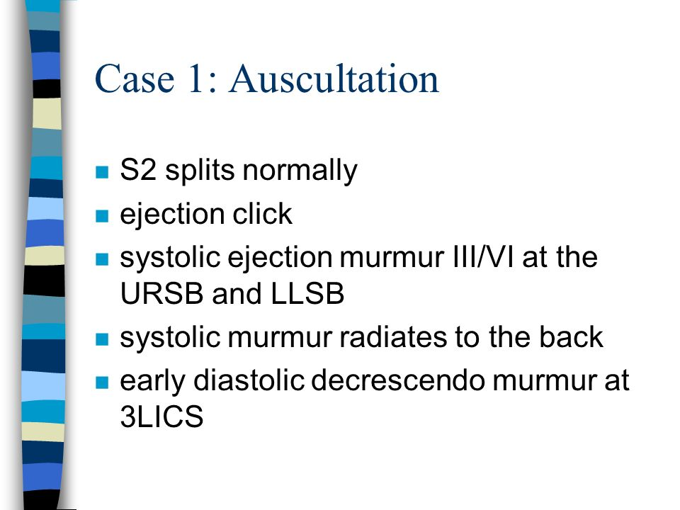 Case 1: Auscultation S2 splits normally ejection click