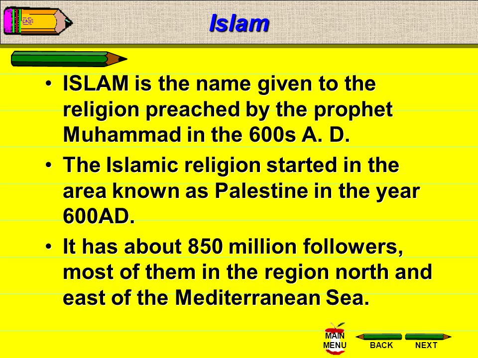 Islam ISLAM is the name given to the religion preached by the prophet Muhammad in the 600s A. D.