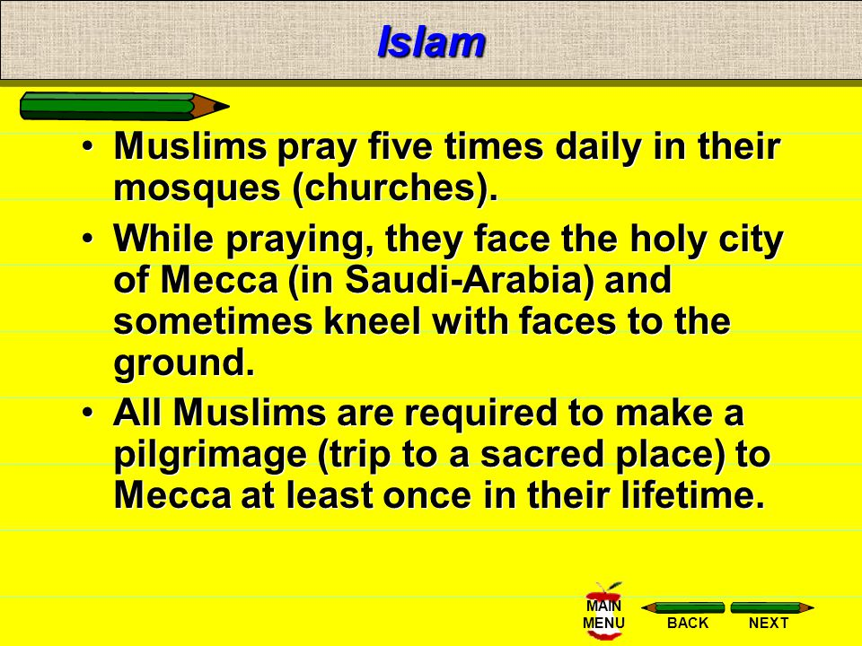 Islam Muslims pray five times daily in their mosques (churches).