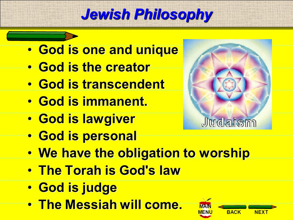 Jewish Philosophy God is one and unique God is the creator