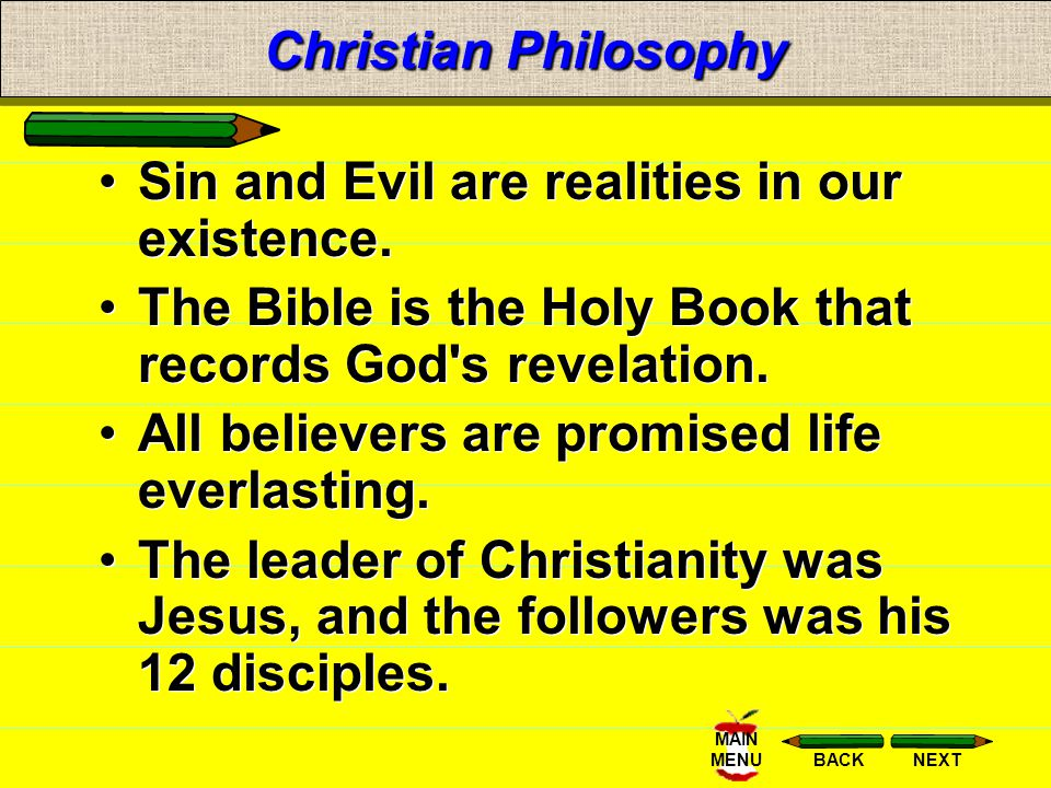 Christian Philosophy Sin and Evil are realities in our existence. The Bible is the Holy Book that records God s revelation.