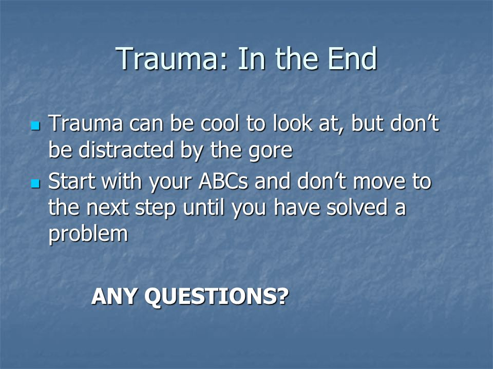 Trauma: In the End Trauma can be cool to look at, but don't be distracted by the gore.