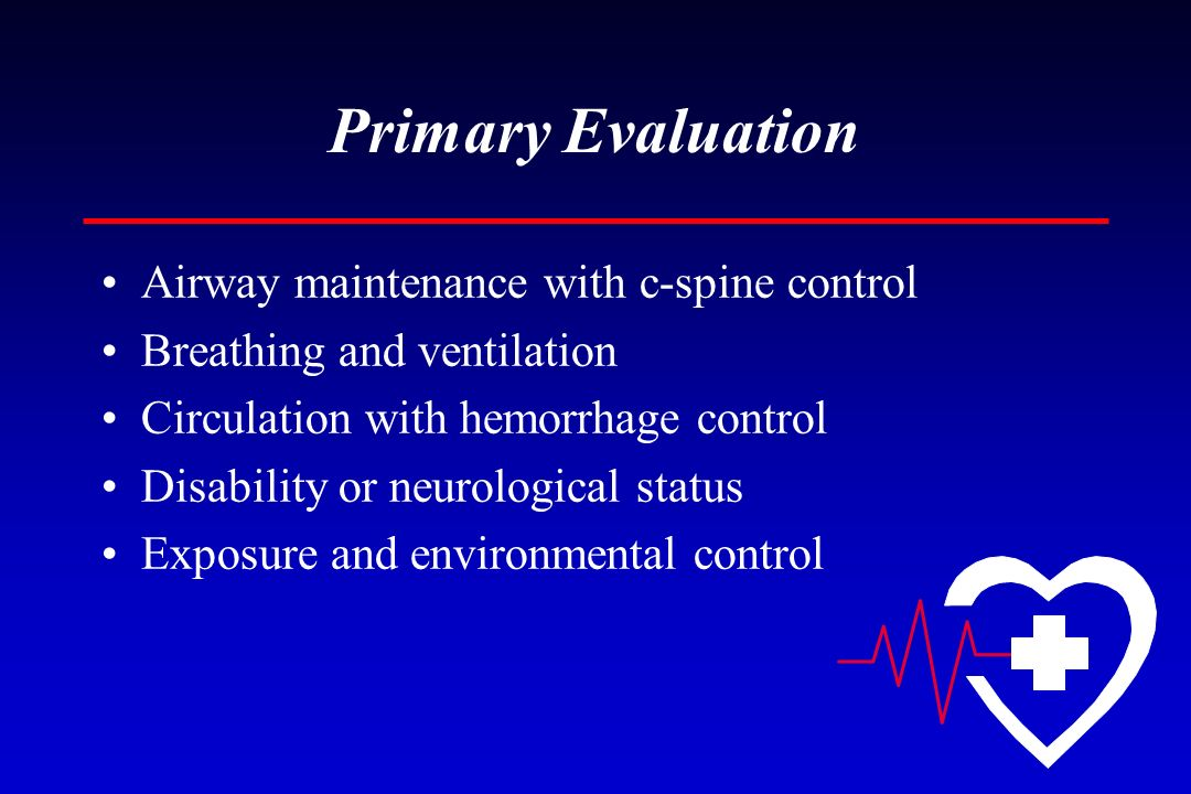 Primary Evaluation Airway maintenance with c-spine control