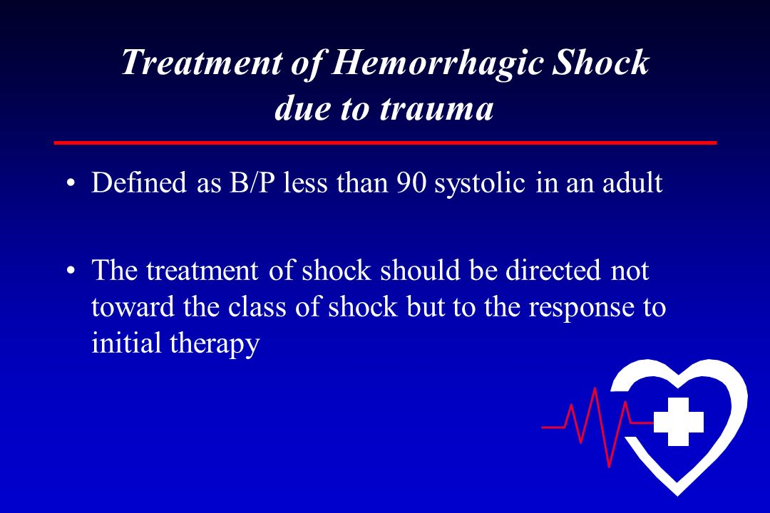 Treatment of Hemorrhagic Shock due to trauma