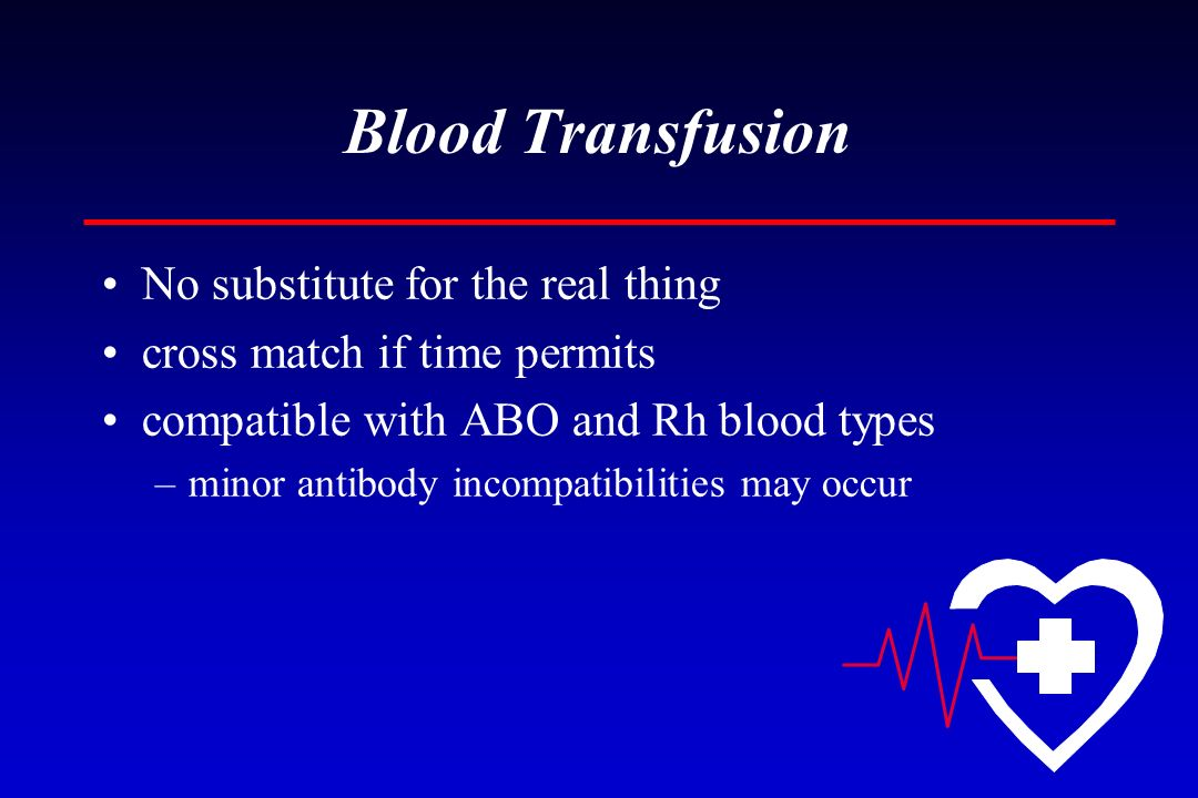 Blood Transfusion No substitute for the real thing