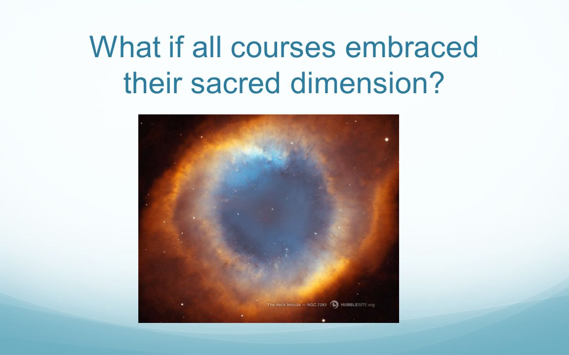 What if all courses embraced their sacred dimension