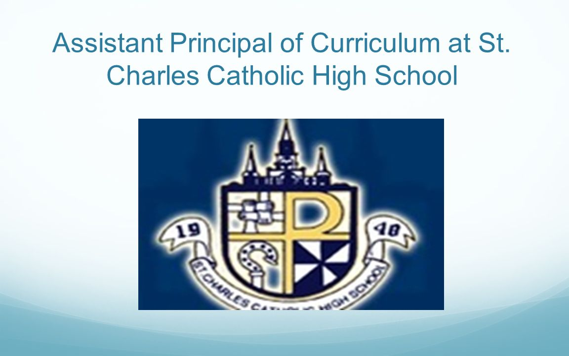 Assistant Principal of Curriculum at St. Charles Catholic High School