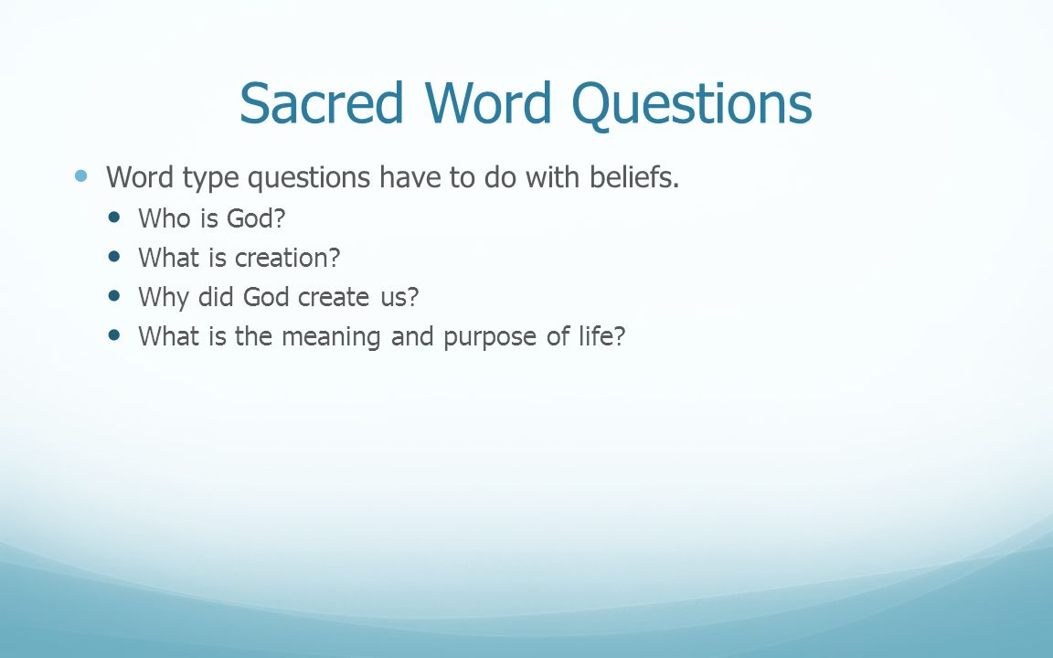 Sacred Word Questions Word type questions have to do with beliefs.