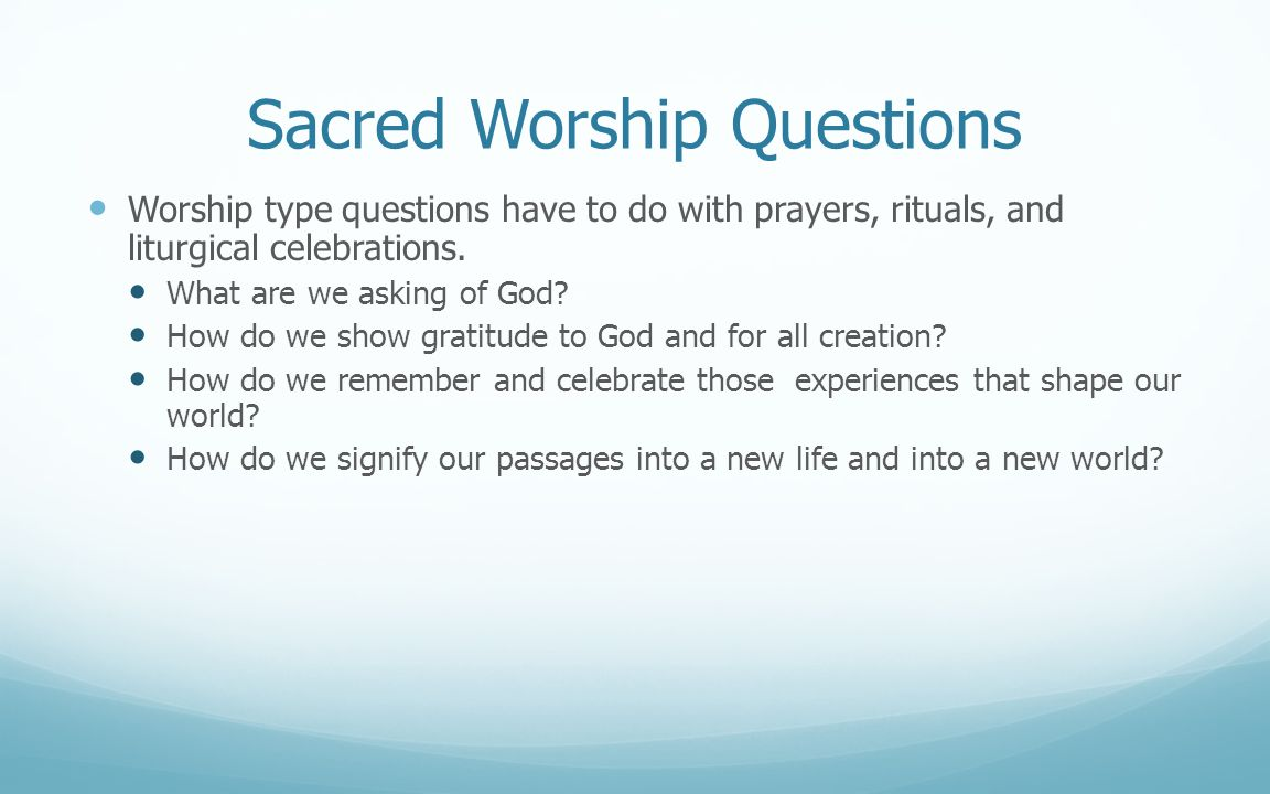 Sacred Worship Questions