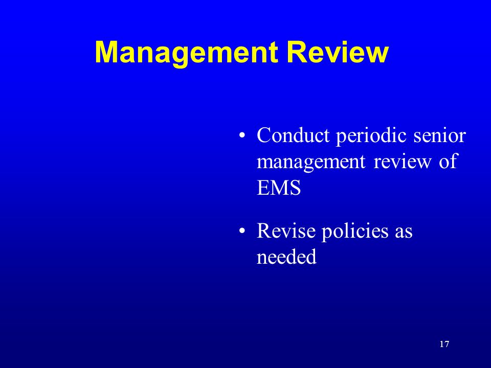 Management Review Conduct periodic senior management review of EMS