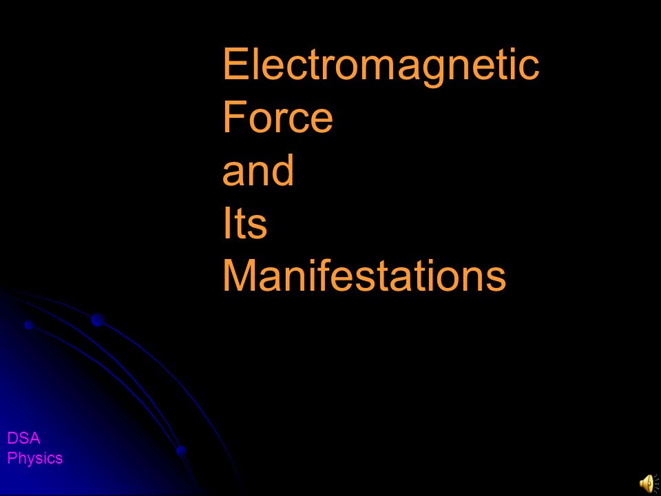 Electromagnetic Force and Its Manifestations