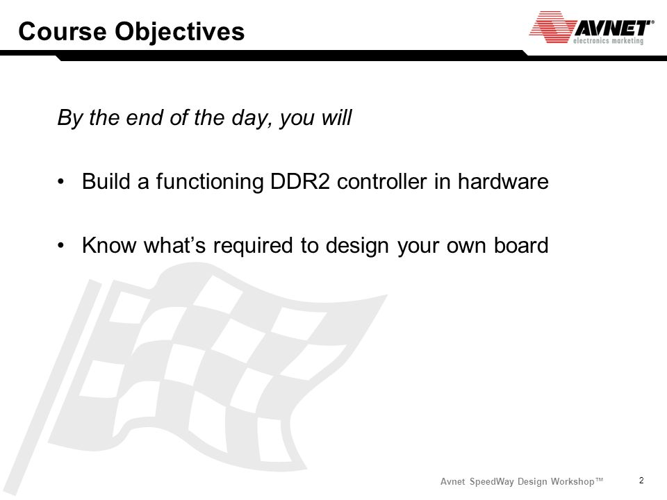 Course Objectives By the end of the day, you will