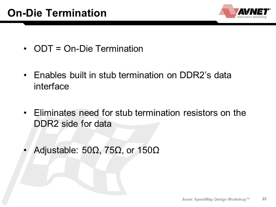 On-Die Termination ODT = On-Die Termination
