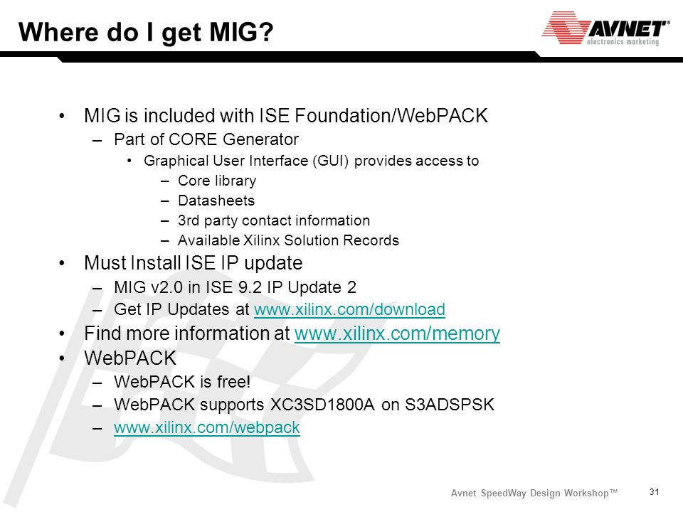 Where do I get MIG MIG is included with ISE Foundation/WebPACK