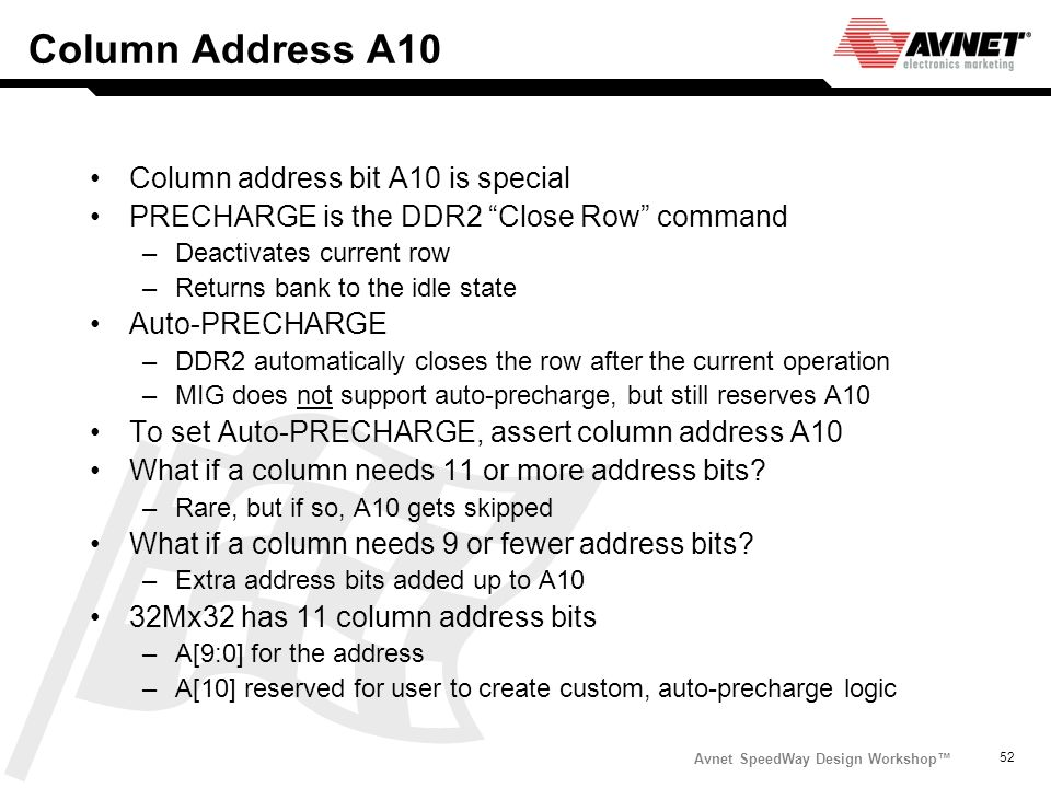 Column Address A10 Column address bit A10 is special