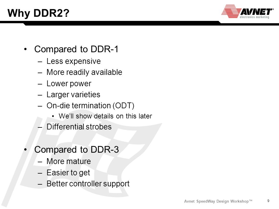 Why DDR2 Compared to DDR-1 Compared to DDR-3 Less expensive