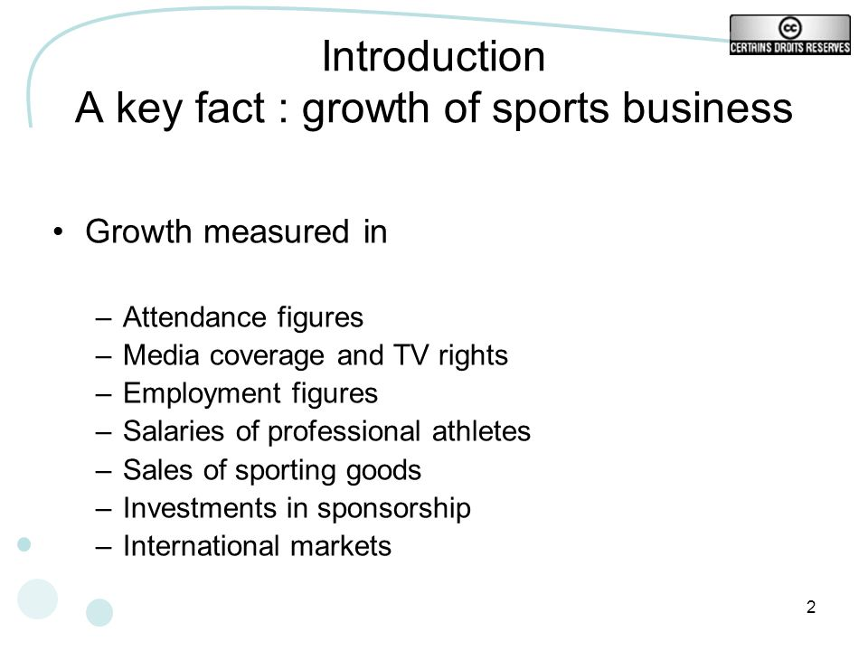 Introduction A key fact : growth of sports business
