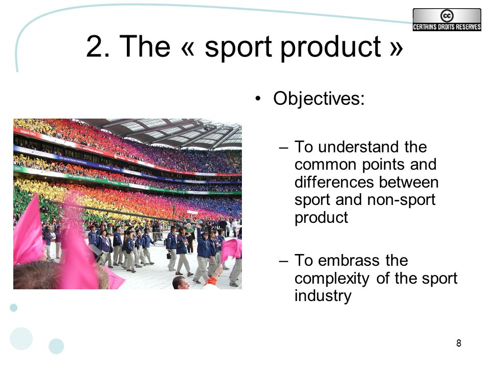 2. The « sport product » Objectives: