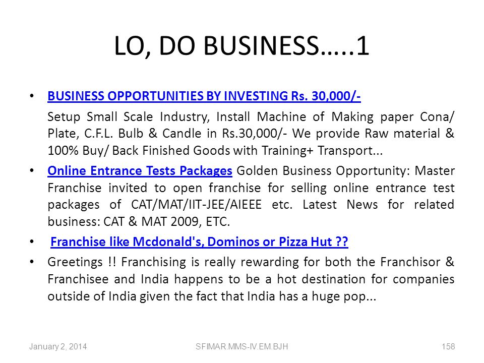 LO, DO BUSINESS…..1 BUSINESS OPPORTUNITIES BY INVESTING Rs. 30,000/-